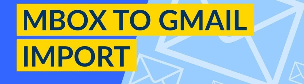 Import MBOX to Gmail Account ( Personal & Business) with GAMMO